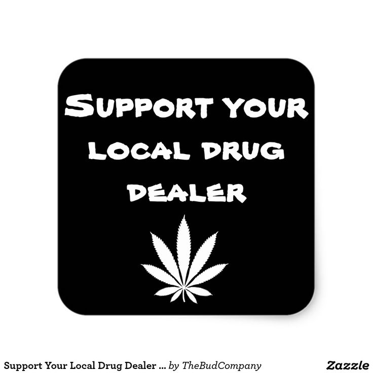 Support your local drug dealer cannabis stickers gift for stoners funny stickers