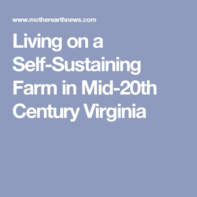 Living on a Self-Sustaining Farm in Mid-20th Century Virginia