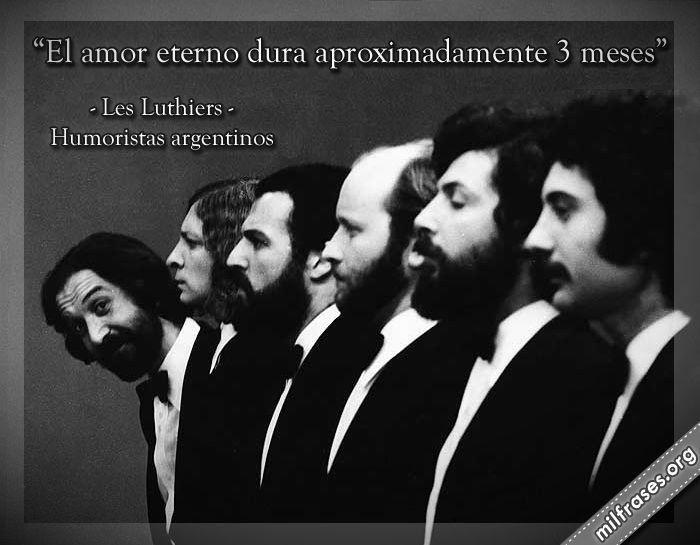 Les Luthiers: El amor eterno dura aproximadamente 3 meses