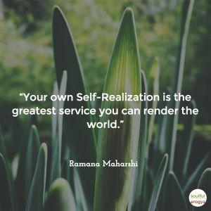 """""""Tu propia autorealización es el mayor servicio que puedes prestarle al mundo."""" – Ramana Maharshi"""