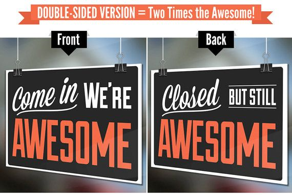 Second Run Sale - Double-Sided Open Closed Funny Retail Store Sign - Come In We're Awesome / Closed But Still Awesome