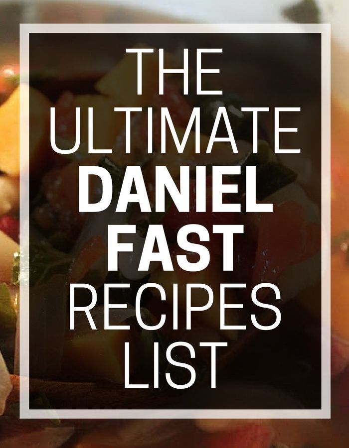 The Ultimate Daniel Fast Recipes List