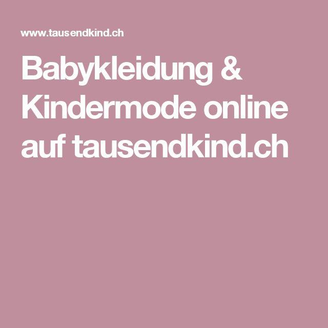 Babykleidung & Kindermode online auf tausendkind.ch