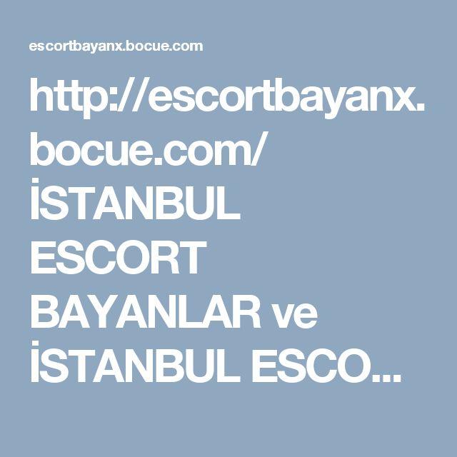 http://escortbayanx.bocue.com/ İSTANBUL ESCORT BAYANLAR ve İSTANBUL ESCORTS   İSTANBUL ESCORT MANKEN MODEL  İSTANBUL ESCORT   İSTANBUL BAYAN ESCORTLAR #İstanbul #escort