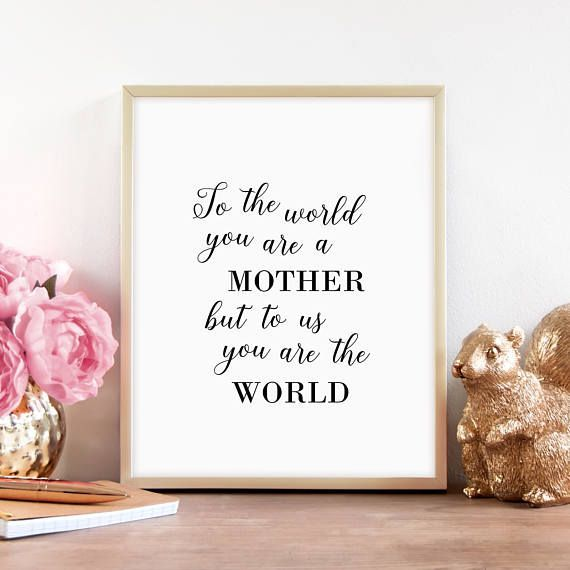 Mothers Day Gift Love You Mom To The World You Are A Mother