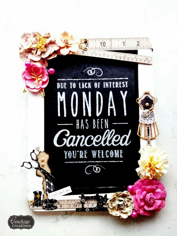 Couture Creations: Monday has been Cancelled Chalkboard by Amanda Baldwin | #couturecreationsaus #decoativedies #sewjo #paperpads #glamourdays #chalkboard #funquotes #offthepage #papercrafting #cre8time