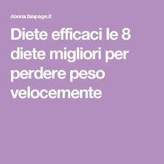 Diete efficaci le 8 diete migliori per perdere peso velocemente