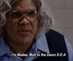 Madea......everyone should have a Mother Dear in their family :-)