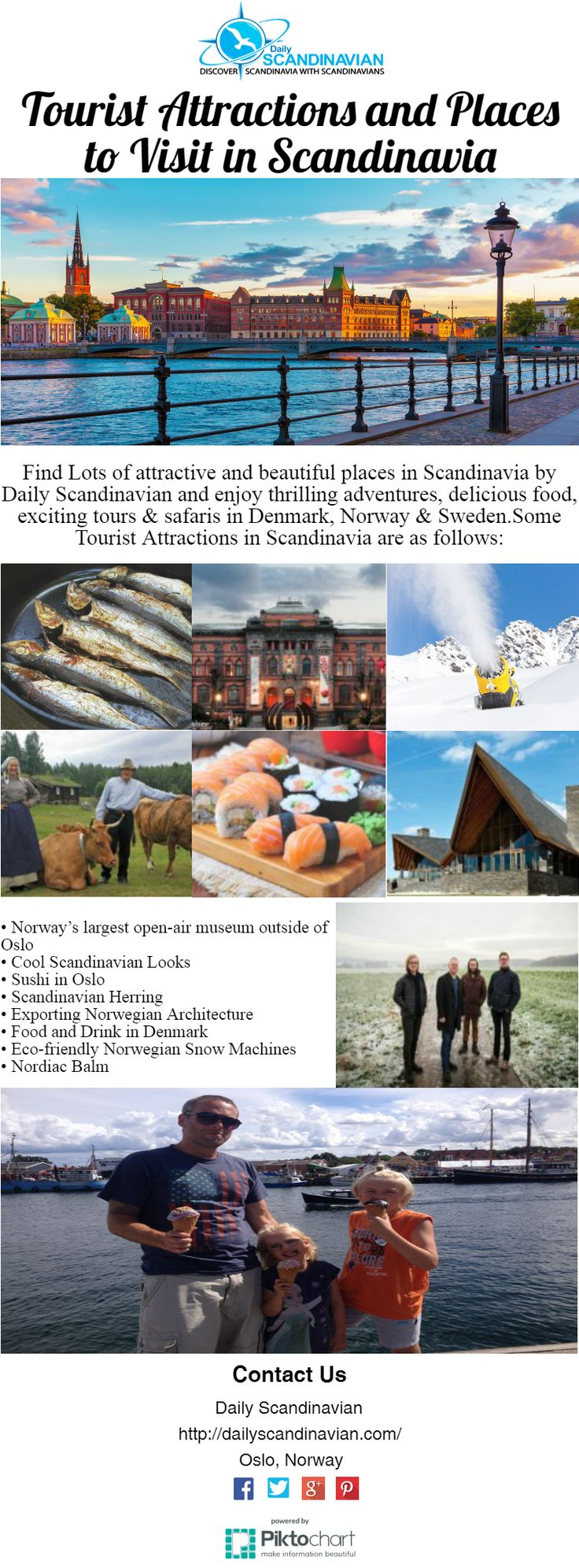 Tourist Attractions and Places to Visit in Scandinavia  Find Lots of attractive and beautiful places in Scandinavia by Daily Scandinavian and enjoy thrilling adventures, delicious food in Denmark, Norway & Sweden.See @ https://magic.piktochart.com/output/21304804-tourist-attractions-and-places-to-visit-in-scandinavia