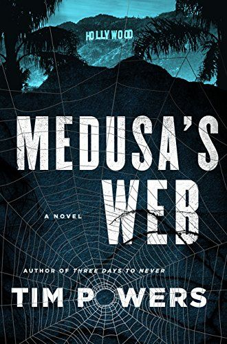 Medusa's Web: A Novel - Tim Powers