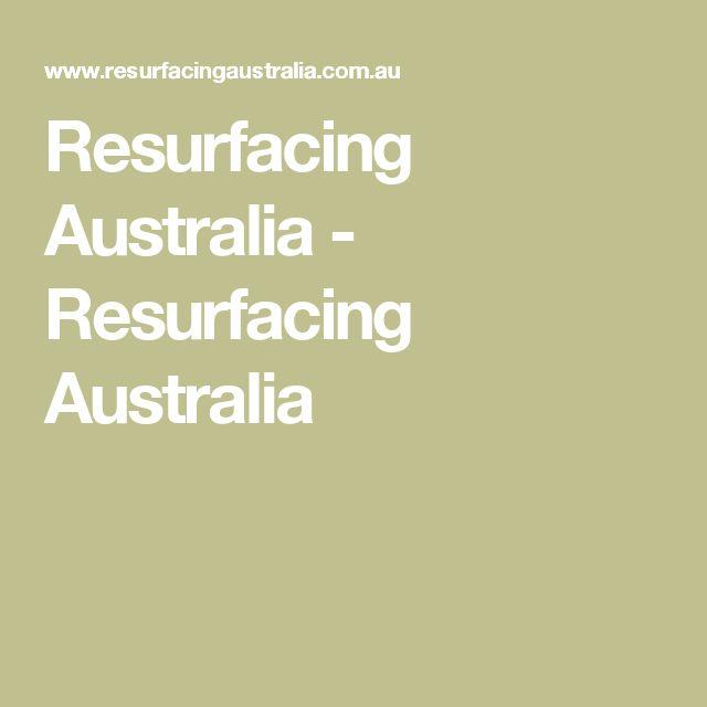 Resurfacing Australia - Resurfacing Australia