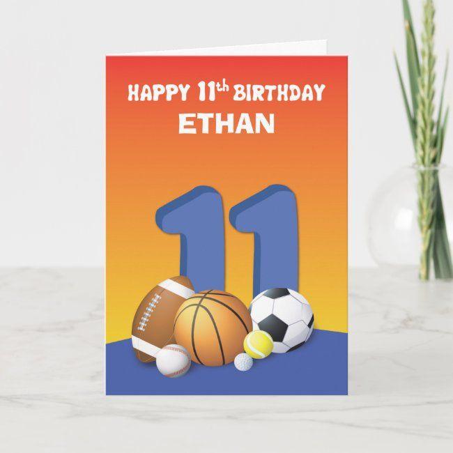 Custom Name Boy 11th Birthday Sports Balls Card Zazzle Com Happy 11th Birthday 1st Boy Birthday Birthday Cards
