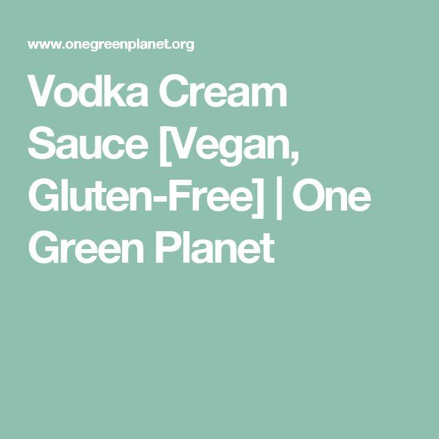 Vodka Cream Sauce [Vegan, Gluten-Free] | One Green Planet