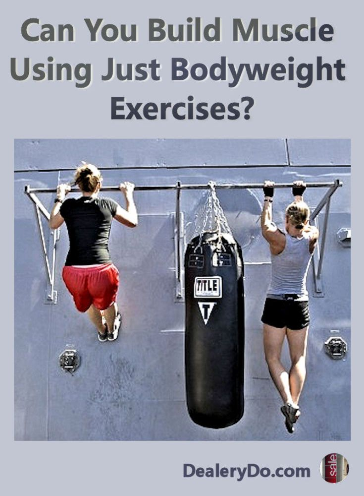 """Can You Build Muscle Using Just Bodyweight Exercises? The real question is """"Why are you putting on muscle?"""" If your goal is to compete in bodybuilding competitions, then only using bodyweight training exercises will not get you there."""
