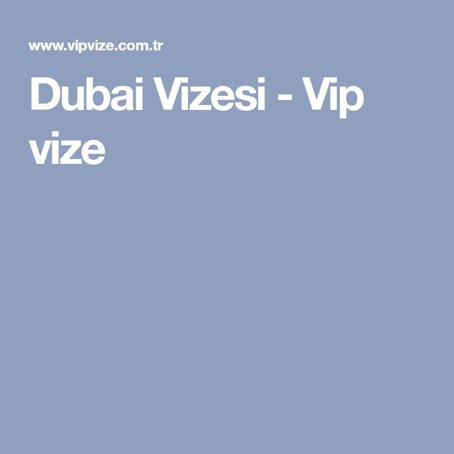 Dubai Vizesi - Vip vize