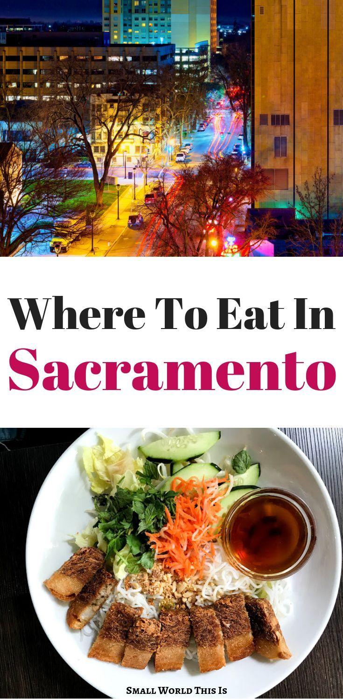 Where To Eat In Sacramento Foodie Travel Sacramento Restaurants Food
