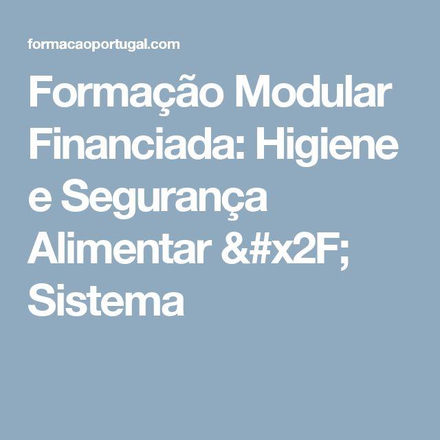 Formação Modular Financiada: Higiene e Segurança Alimentar / Sistema