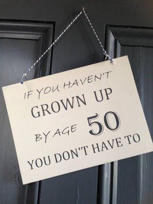 'If You Haven't Grown Up...' Sign | Buy Now
