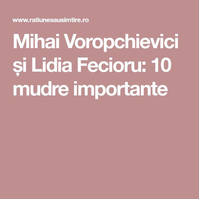 Mihai Voropchievici și Lidia Fecioru: 10 mudre importante