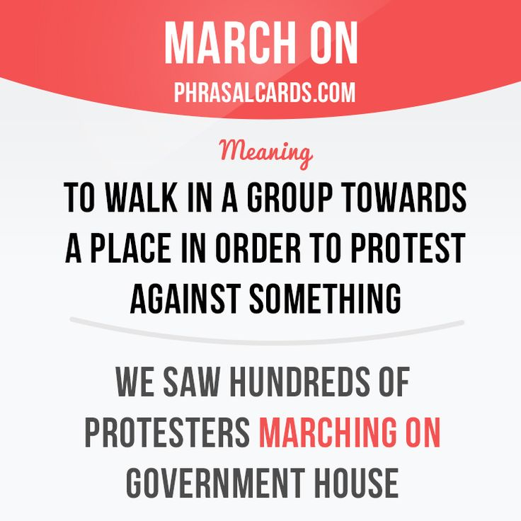 """March on"" means ""to walk in a group towards a place in order to protest against something"". Example: We saw hundreds of protesters marching on government house. Get our apps for learning English: learzing.com"