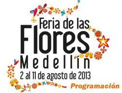 http://tecnoautos.com/wp-content/uploads/2013/06/Programacion-Feria-de-las-Flores-2013.jpg  Programación oficial Feria de las Flores en Medellin 2013 - http://tecnoautos.com/actualidad/eventos/programacion-oficial-feria-de-las-flores-en-medellin-2013/