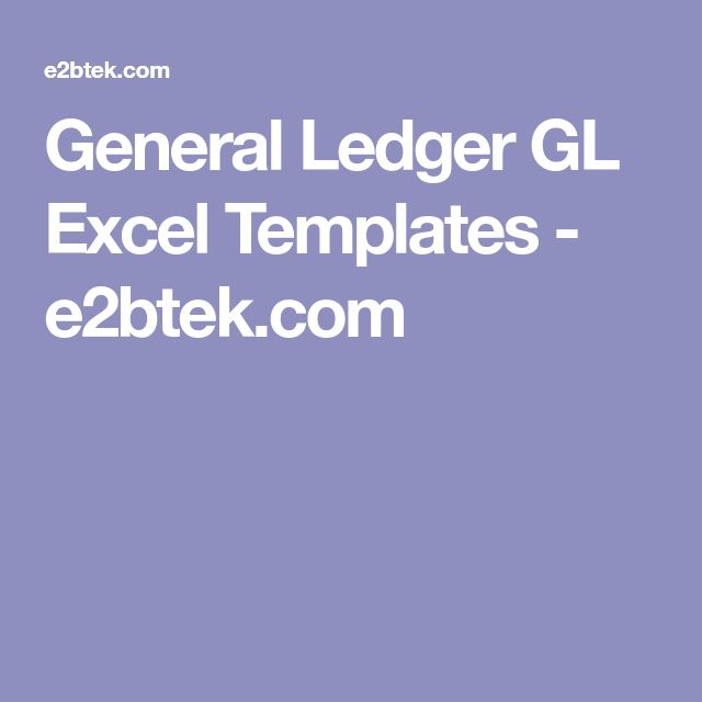 General Ledger GL Excel Templates - e2btek.com