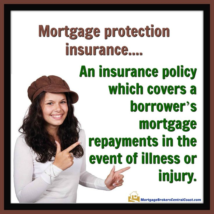 Mortgage protection insurance….An insurance policy which covers a borrower's mortgage repayments in the event of illness or injury.