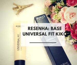 Resenha da Base Universal FIT Kiko