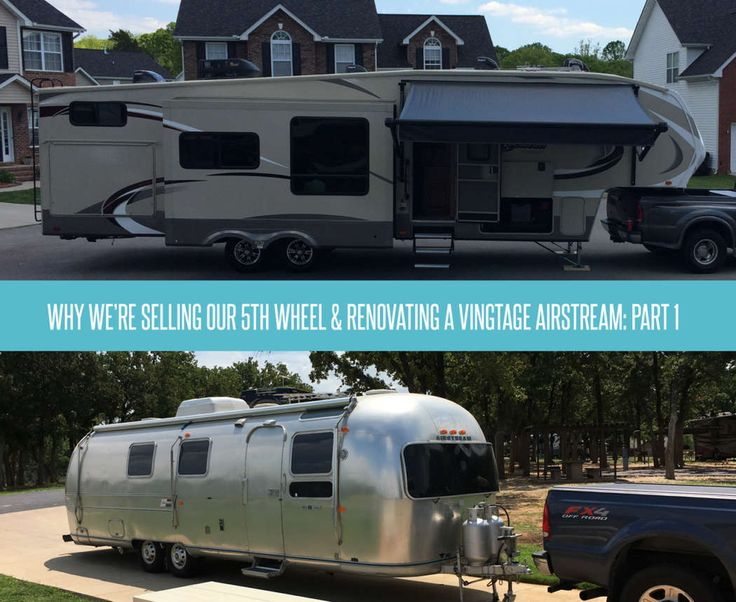 Why we're selling our 5th wheel and renovating a vintage airstream part 1