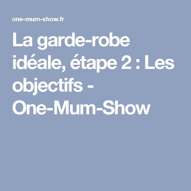 La garde-robe idéale, étape 2 : Les objectifs - One-Mum-Show