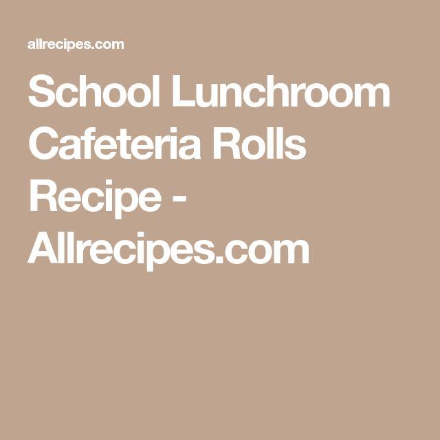School Lunchroom Cafeteria Rolls Recipe - Allrecipes.com