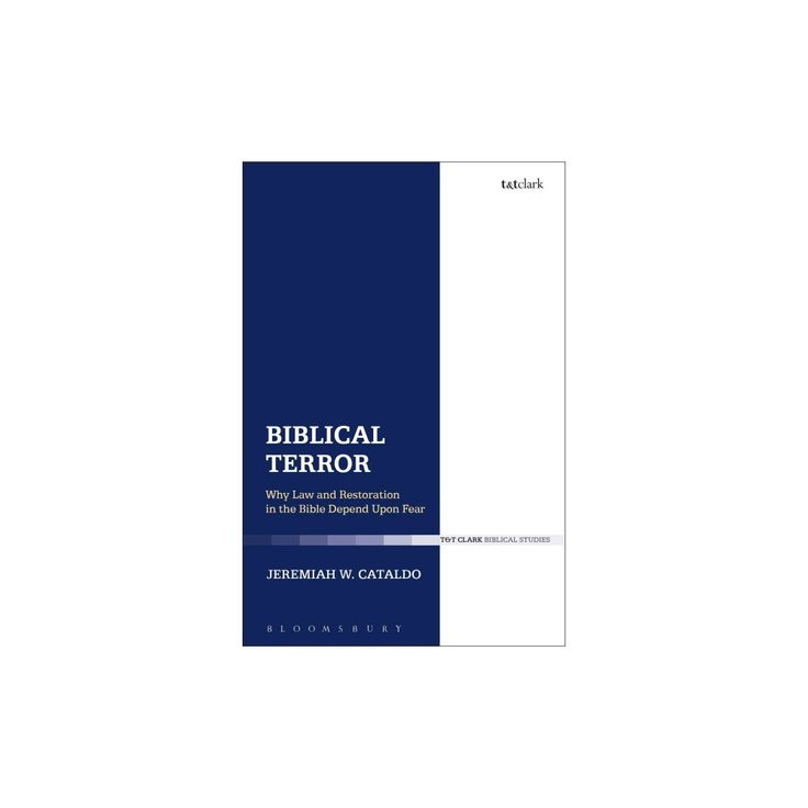 Biblical Terror : Why Law and Restoration in the Bible Depend upon Fear (Hardcover) (Jeremiah W.