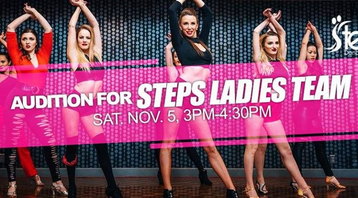 Open Audition for Steps Ladies Team | TorontoDance.com