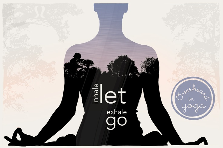 Inhale Let Exhale Go - Yoga: Fit, Inspiration, Google Search, Inner Peace, Inhale Exhale, Lets Go, Yoga, Healthy Life, Breath
