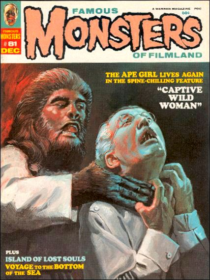 "Famous Monsters of Filmland - issue #81 - 1970 - ""Captive Wild Woman"""