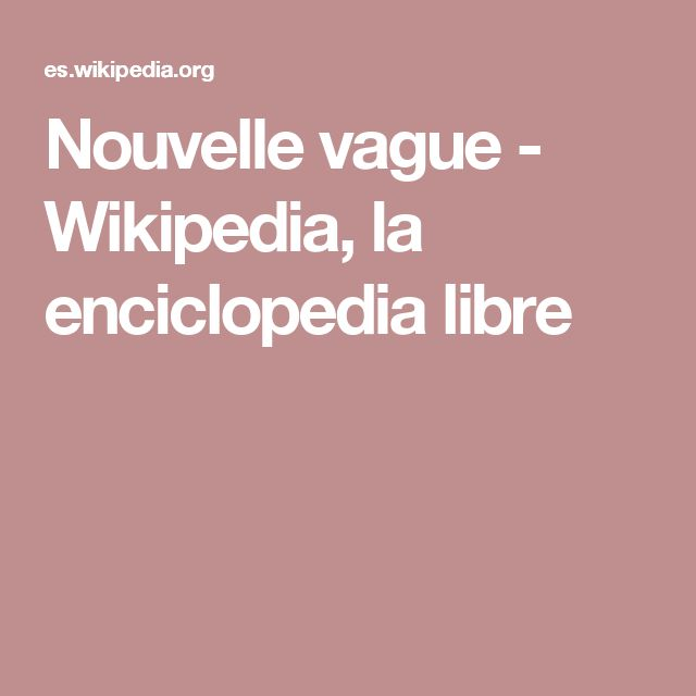 Nouvelle vague - Wikipedia, la enciclopedia libre