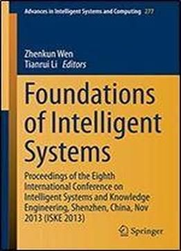 Foundations Of Intelligent Systems: Proceedings Of The Eighth International Conference On Intelligent Systems And Knowledge Engineering Shenzhen ... In Intelligent Systems And Computing) free ebook