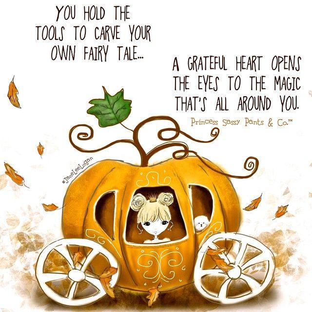 Always have a grateful heart.  Princess Sassy Pants & Co.