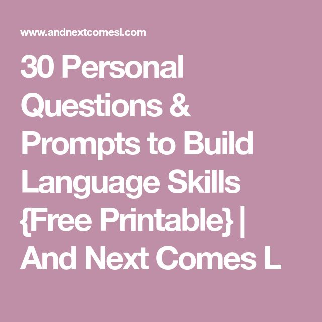 30 Personal Questions & Prompts to Build Language Skills {Free Printable} | And Next Comes L
