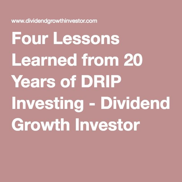 Four Lessons Learned from 20 Years of DRIP Investing - Dividend Growth Investor