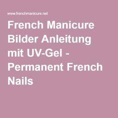 French Manicure Bilder Anleitung mit UV-Gel - Permanent French Nails