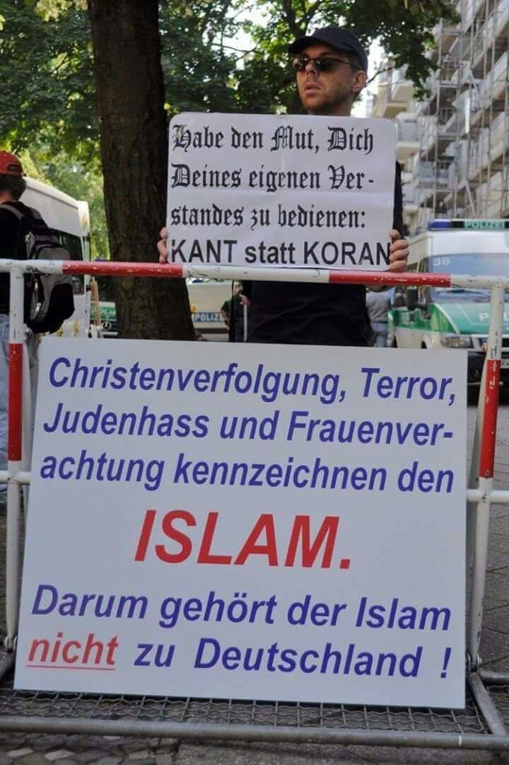 Habe den Mut, dich deines eigenen Verstandes zu bedienen. Kant statt Koran! Christenverfolgung, Terror, Judenhass und Frauenverachtung kennzeichnen den Islam. Darum gehört der Islam nicht zu Deutschland!