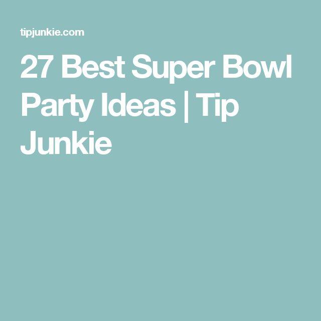 27 Best Super Bowl Party Ideas | Tip Junkie