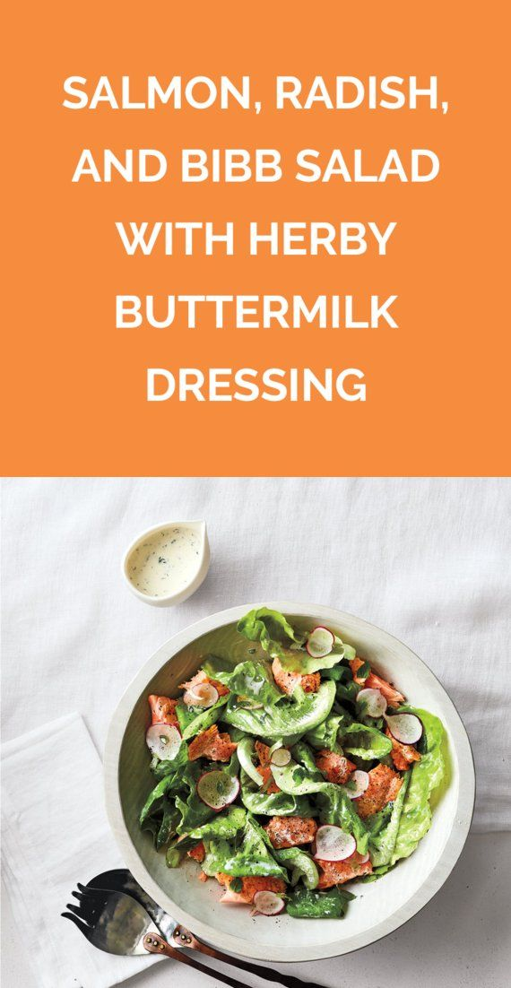 Salmon Radish And Bibb Salad With Herby Buttermilk Dressing Get The Recipe For Salmon Radish And Bib Paleo Vegetarian Recipes Buttermilk Dressing Recipes