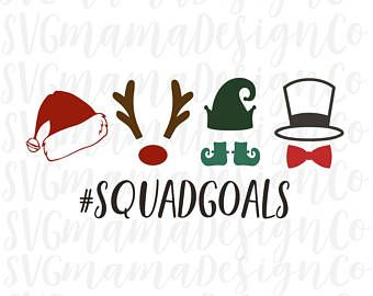 Christmas Squad Goals SVG Santa Rudolph Elf Frosty Vector Image Cut File for Cricut and Silhouette