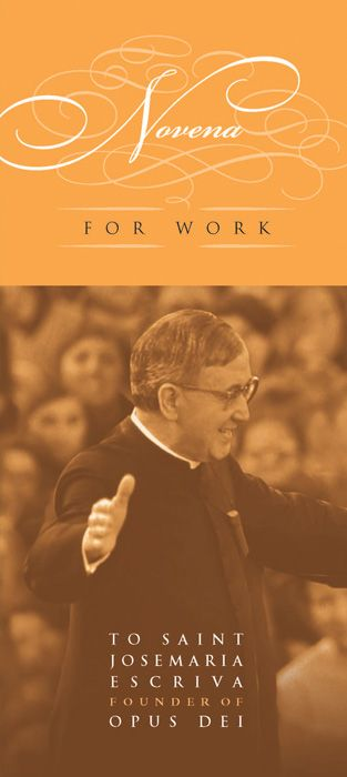 The Novena for Work by Fr. Francisco Faus is inspired by St. Josemaria's supernatural view of work and his dedication to helping all people discover the value and dignity of their work. The novena is intended as an aid to anyone who is looking for a job or anyone who is facing hardship or conflict at work.