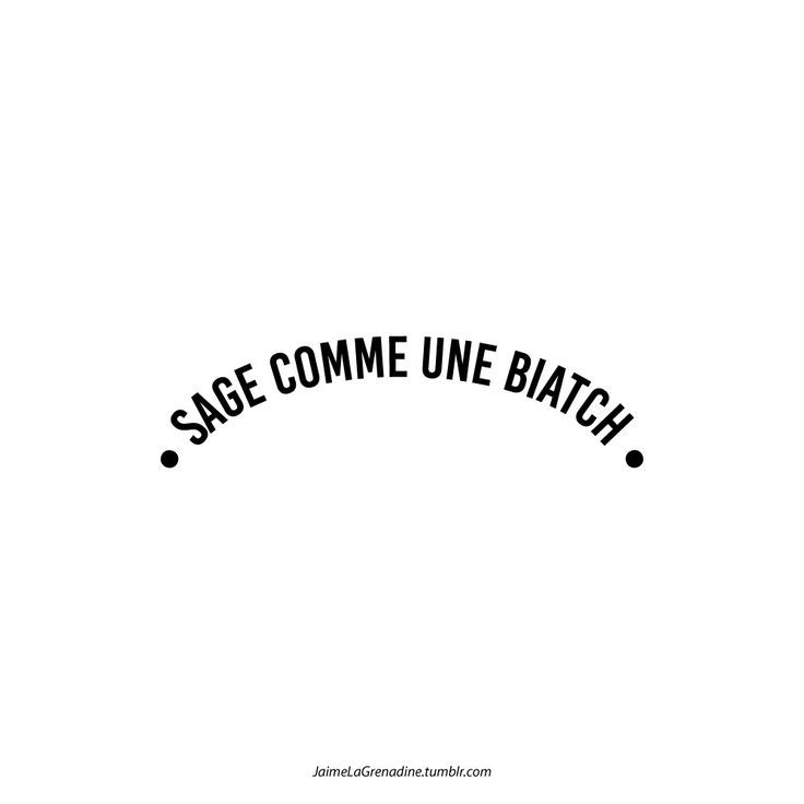 Sage comme une biatch - #JaimeLaGrenadine