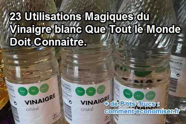 23 Utilisations Magiques du Vinaigre Blanc Que Tout le Monde Doit Connaître.