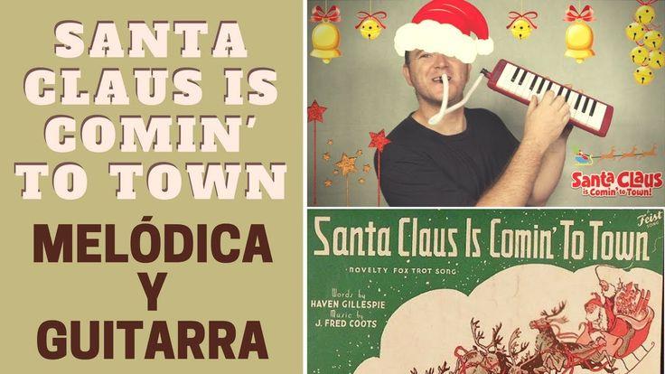 """Cómo tocar """"Santa Claus is comin' to town"""" con melódica y guitarra"""