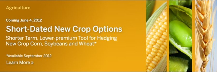 May 11, 2012 -CME Group, the world's leading and most diverse derivatives marketplace,  announced the launch of Short-Dated New Crop Options on CBOT Corn and Soybeans futures to begin trading Monday, June 4. Short-Dated New Crop Options on CBOT Wheat futures will be listed for trading beginning Tuesday, September 4.